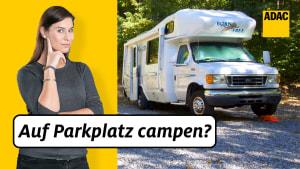 ADAC Juristin Ellen Stamer klärt darüber auf, ob man auf einem Parkplatz campen darf